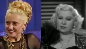 Pioneers Madonna (in '92) and Mae West